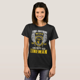 Long-Suffering Wife Of A Grumpy Old Lineman T-Shirt