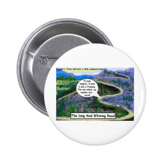 Long & Whining Road Funny Gifts & Collectibles Pinback Button