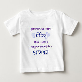 Longer word for stupid baby T-Shirt