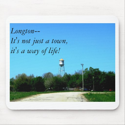 Longton--It's not just a town, it's a way of life! Mouse Pad