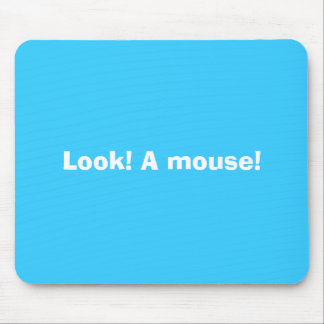 Look! A mouse! Mouse Mat