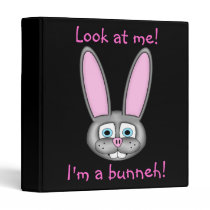 Look at me! I'm a bunneh! Binder