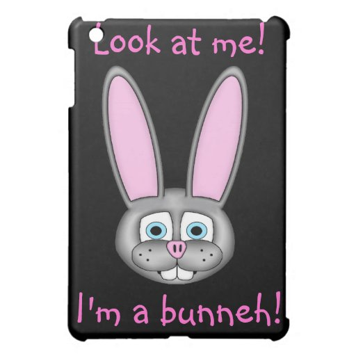 Look at me! I'm a bunneh! Case For The iPad Mini