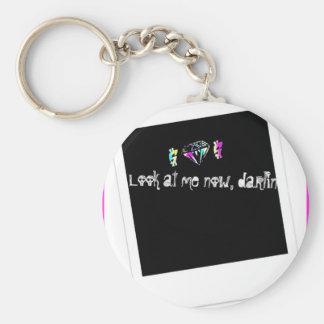 Look at me now darling keychain