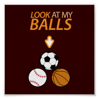 Look at My Balls Posters