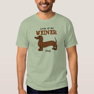 Look at my Weiner Dog! t-shirt