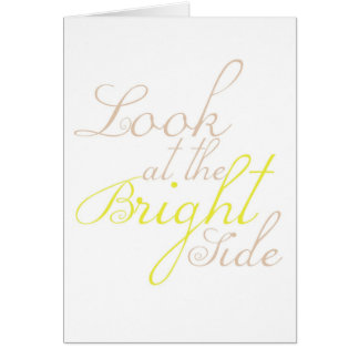 Look At The Bright Side Motivational Greeting Card