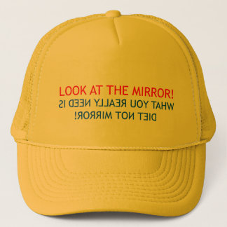 Look at the Mirror Trucker Hat