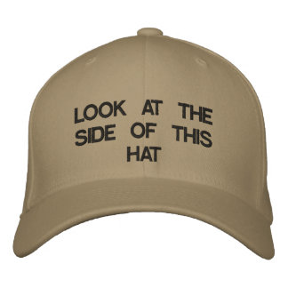 LOOK AT THE SIDE OF THIS HAT EMBROIDERED HAT