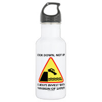 Look Down, Not Up Always Invest Margin Of Safety 18oz Water Bottle