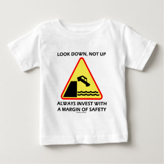 Look Down, Not Up Always Invest Margin Of Safety Baby T-Shirt