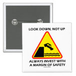 Look Down, Not Up Always Invest Margin Of Safety Buttons