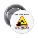 Look Down, Not Up Always Invest Margin Of Safety Pin
