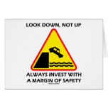 Look Down, Not Up Always Invest Margin Of Safety Greeting Cards