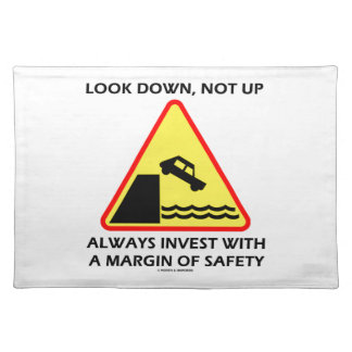 Look Down, Not Up Always Invest Margin Of Safety Place Mats