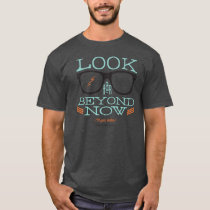 Look Far Beyond Now T-Shirt