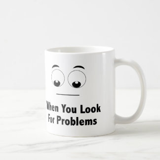 """Look for Problems.... FIND Problems."" Coffee Mug"