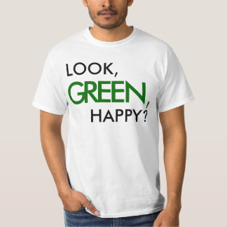 Look, Green, Happy? Pessimistic St. Patricks Humor T-Shirt