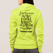 """Look"" healthy/Butterfly...Endometriosis Hoodie"