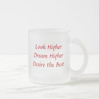 Look HigherDream HigherDesire the Best, Look Hi... Frosted Glass Coffee Mug