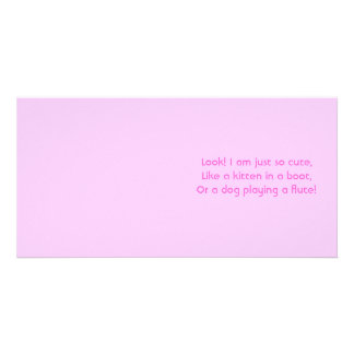 Look! I am just so cute. Poem in pink. Custom Custom Photo Card
