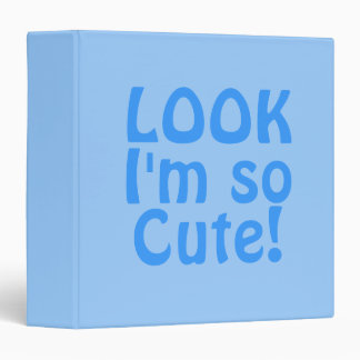 Look I'm so Cute. Blue. Slogan Binder