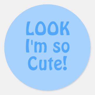 Look I'm so Cute. Blue. Slogan Classic Round Sticker
