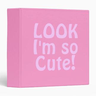 Look I'm so Cute. Pink. 3 Ring Binder