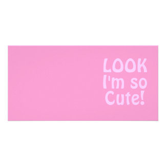 Look I'm so Cute. Pink. Card