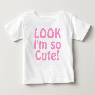 Look I'm so Cute. Pink. Shirt