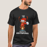 Look I'm Your Mother Wash Your Hands Reindeer Matc T-Shirt