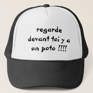 look in front of you has a poto there!!!! trucker hat