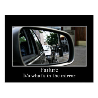 Look in your mirror to understand your failures postcard