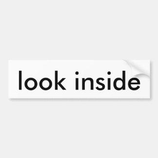 look inside bumpersticker bumper sticker