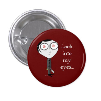 Look Into My Eyes... Pin