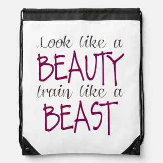 Look Like a Beauty, Train Like a Beast Drawstring Bag