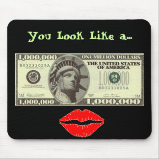 Look Like A Million Dollars Mousepad