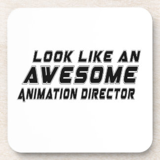 Look Like An Awesome Animation director Coasters