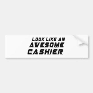 Look Like An Awesome Cashier Car Bumper Sticker