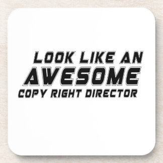 Look Like An Awesome Copy right director Drink Coasters