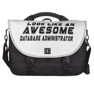 Look Like An Awesome Database administrator Laptop Bag