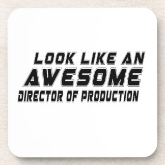 Look Like An Awesome Director of Production Drink Coaster