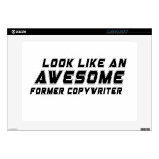 """Look Like An Awesome Former copywriter Skin For 15"""" Laptop"""
