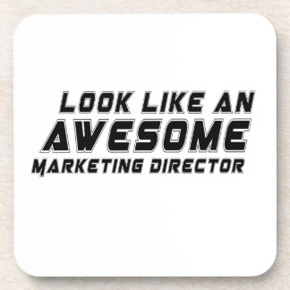 Look Like An Awesome Marketing Director Beverage Coaster