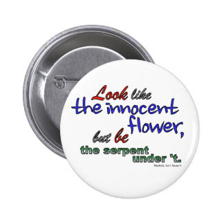 Look like the innocent flower, but be the serpent pinback button