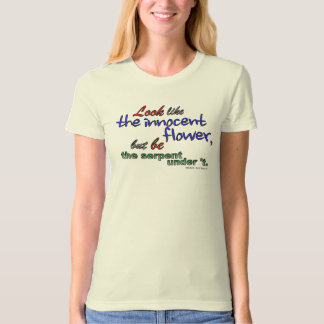 Look like the innocent flower, but be the serpent T-Shirt