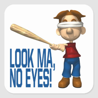 Look Ma No Eyes Square Sticker