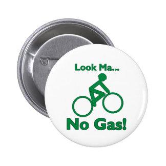 Look Ma, No Gas! Pinback Button