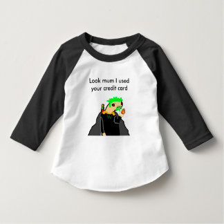 'Look mum I used your credit card' Infant T-shirt