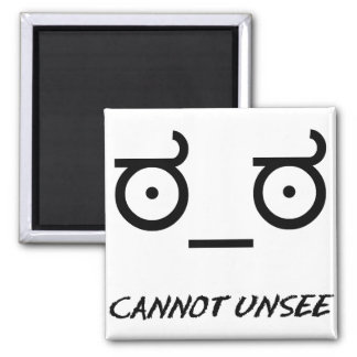 Look of Disapproval Cannot Unsee 2 Inch Square Magnet